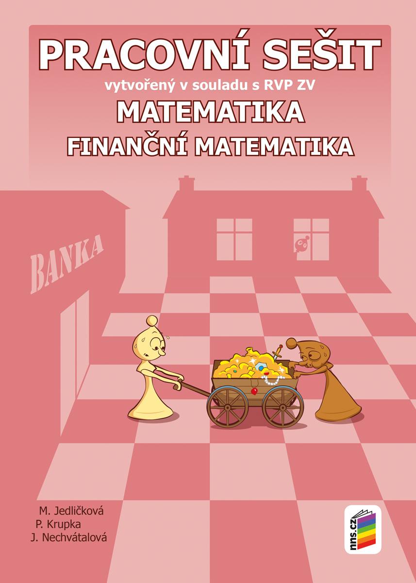 Matematika 9 - Finanční matematika (pracovní sešit) PŘIPRAVUJEME